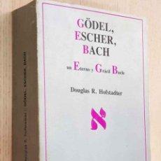 Libros de segunda mano: GÖDEL, ESCHER, BACH. UN ETERNO Y GRÁCIL BUCLE - HOFSTADTER, DOUGLAS R.. Lote 194601215