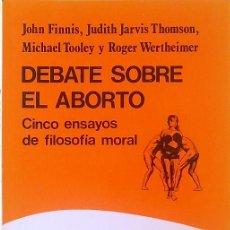 Libros de segunda mano: DEBATE SOBRE EL ABORTO. CINCO ENSAYOS DE FILOSOFÍA MORAL - JOHN FINNIS. Lote 194621083