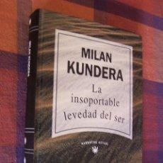 Libros de segunda mano: LA INSOPORTABLE LEVEDAD DEL SER. MILAN KUNDERA. NARRATIVA ACTUAL RBA, 1992.. Lote 194621305