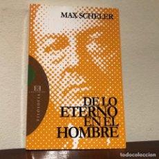 Libros de segunda mano: DE LO ETERNO EN EL HOMBRE. MAX SCHELER. EDIC. ENCUENTRO. OBRA CUMBRE DE LA FILOSOFIA DE LA RELIGIÓN. Lote 194627807