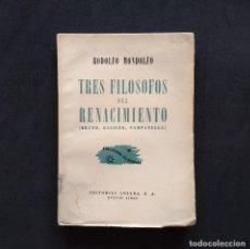 Libros de segunda mano: TRES FILÓSOFOS DEL RENACIMIENTO. RODOLFO MONDOLFO. EDITORIAL LOSADA. 1ª EDICIÓN, 1947. INTONSO.. Lote 194670971