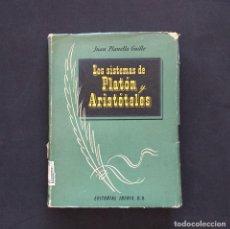 Libros de segunda mano: LOS SISTEMAS DE PLATÓN Y ARISTÓTELES. JUAN PLANELLA GUILLE. EDITORIAL IBERIA. . Lote 194676536