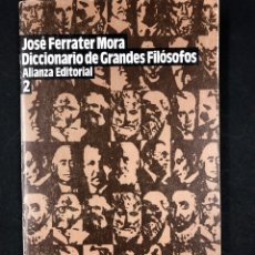 Libros de segunda mano: DICCIONARIO DE GRANDES FILOSOFOS 2 - J. FERRATER MORA - Nº 1212 ALIANZA 1ª EDICION 1986. Lote 194679030