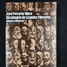Libros de segunda mano: DICCIONARIO DE GRANDES FILOSOFOS 2 - J. FERRATER MORA - Nº 1212 ALIANZA 1ª EDICION 1986. Lote 194679611