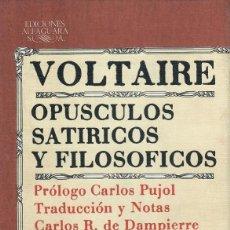 Libros de segunda mano: OPÚSCULOS SATÍRICOS Y FILOSÓFICOS / VOLTAIRE. Lote 194685730