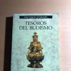 Libros de segunda mano: TESOROS DEL BUDISMO. FRITHJOF SCHUON. PAIDÓS ORIENTALIA. METAFÍSICA. Lote 194712192