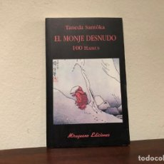 Libros de segunda mano: EL MONJE DESNUDO (100 HAIKUS). TANEDA SANTÔKA.. MIRAGUANO ED. JAPÓN. ZEN. Lote 194716648