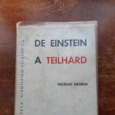 Libros de segunda mano: DE EINSTEIN A TELHARD NICOLÁS GORGE. Lote 194726116