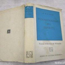 Libros de segunda mano: FENOMELOGIA DEL ESPIRITU - G. W. F. HEGEL - FONDO CULTURA ECONOMICA PRIMERA 1966 + INFO . Lote 194736678