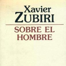 Libros de segunda mano: SOBRE EL HOMBRE / XAVIER ZUBIRI. Lote 194750126