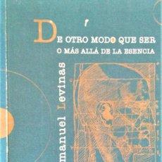 Libros de segunda mano: DE OTRO MODO QUE SER O MAS ALLA DE LA ESENCIA - ENMANUEL LEVINAS. Lote 194783878