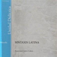 Libros de segunda mano: UNED - SINTAXIS LATINA - FRANCISCO CALERO. Lote 194869842