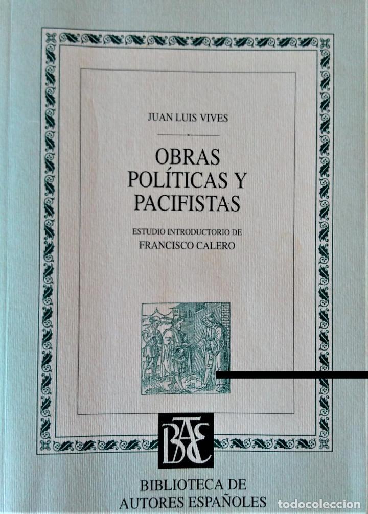JUAN LUIS VIVES - OBRAS POLITICAS Y PACIFISTAS (BIBLIOTECA DE AUTORES ESPAÑOLES) (Libros de Segunda Mano - Pensamiento - Filosofía)