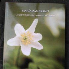 Libros de segunda mano: MARÍA ZAMBRANO. CUANDO HABLAN DEL ALMA LAS ANÉMONAS/ISABEL LUPIÁÑEZ TOMÉ. Lote 194875506