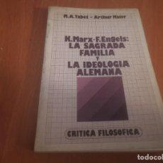 Libros de segunda mano: K. MARX - F. ENGELS : LA SAGRADA FAMILIA Y LA IDEOLOGÍA ALEMANA M. A. TABET - ARTHUR MAIER 1976. Lote 194896848