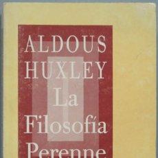 Libros de segunda mano: LA FILOSOFIA PERENNE. HUXLEY. Lote 194900808