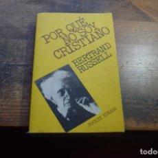 Libros de segunda mano: POR QUE NO SOY CRISTIANO, BERTRAND RUSSELL, EDHASA, 1980. Lote 194920135