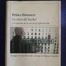 Libros de segunda mano: LA ÉTICA DEL HACKER Y EL ESPÍRITU DE LA ERA DE LA INFORMACIÓN / PEKKA HIMANEN / EDI. DESTINO / EDICI. Lote 194928903