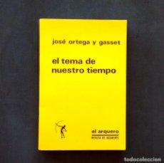 Libros de segunda mano: EL TEMA DE NUESTRO TIEMPO. JOSÉ ORTEGA Y GASSET. REVISTA DE OCCIDENTE. 16ª ED, MADRID, 1966.. Lote 194930870