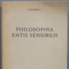 Libros de segunda mano: PHILOSOPHIA ENTIS SENSIBILIS. ECHARRI, S.J. Lote 194967430