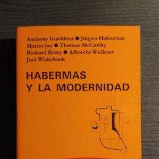 Libros de segunda mano: HABERMAS Y LA MODERNIDAD. ANTHONY GIDDENS, JÜRGEN HABERMAS, MARTIN JAY Y MAS. EDICIONES CÁTEDRA. . Lote 194970967