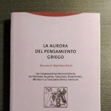 Libros de segunda mano: LA AURORA DEL PENSAMIENTO GRIEGO LAS COSMOGONÍAS PREFILOSÓFICAS DE HESÍODO, ALCMÁN, FERECIDES, EPIMÉ. Lote 194975051