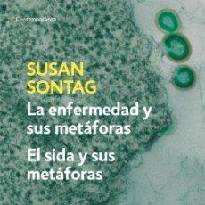 Libros de segunda mano: LA ENFERMEDAD Y SUS METÁFORAS - EL SIDA Y SUS METÁFORAS. - SONTAG,SUSAN.. Lote 194994632