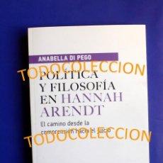 Libros de segunda mano: POLÍTICA Y FILOSOFÍA EN HANNAH ARENDT - ANABELLA DI PEGO. Lote 195002787