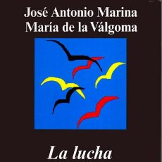 Libros de segunda mano: LA LUCHA POR LA DIGNIDAD.JOSÉ ANTONIO MARINA/MARÍA DE LA VÁLGOMA .-NUEVO. Lote 195014445