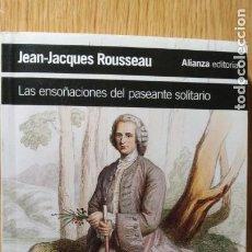 Libros de segunda mano: J.J.ROUSSEAU. LAS ENSOÑACIONES DEL PASEANTE SOLITARIO. ALIANZA EDITORIAL. Lote 195020056