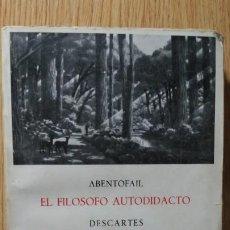 Libros de segunda mano: ABENTOFAIL. EL FILÓSOFO AUTODIDACTO-DESCARTES.EL DISCURSO DEL MÉTODO.MEDITACIONES METAFÍSICAS.. Lote 195020705