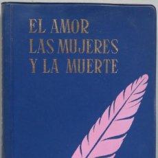 Libros de segunda mano: 1963.- EL AMOR LAS MUJERES Y LA MUERTE. ARTHUR SCHOPENHAUER. E.D.A.F. Lote 195041053