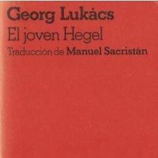 Libros de segunda mano: EL JOVEN HEGEL - LUKÁCS, GEORG - GRIJALBO 1975. Lote 195082081