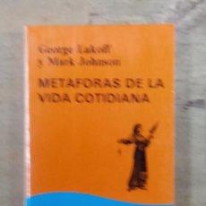 Libros de segunda mano: GEORGE LAKOFF; MARK JOHNSON: METÁFORAS DE LA VIDA COTIDIANA. Lote 195105918