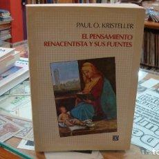 Libros de segunda mano: EL PENSAMIENTO RENACENTISTA Y SUS FUENTES - KRISTELLER, PAUL O - FONDO DE CULTURA ECONÓMICA. Lote 195126788