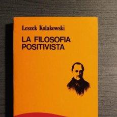 Libros de segunda mano: LA FILOSOFÍA POSITIVISTA LESZEK KOLAKOWSKI CATEDRA 1988 COLECCIÓN TEOREMA . Lote 195143856
