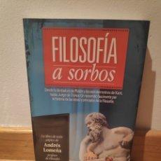 Libros de segunda mano: FILOSOFÍA A SORBOS ANDRÉS LOMEÑA. Lote 195150601