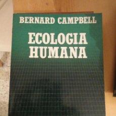 Libros de segunda mano: ECOLOGIA HUMANA. BERNARD CAMPBELL. BIBLIOTECA CIENTIFICA SALVAT. Nº 15. 1985. Lote 195153500