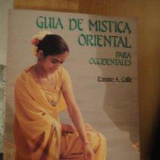 Libros de segunda mano: GUIA DE MISTICA ORIENTAL PARA OCCIDENTALES. RAMIRO A. CALLE. EDAF. 1990. NUEVA ERA.. Lote 195154156