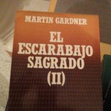 Libros de segunda mano: EL ESCARABAJO SAGRADO (II). MARTIN GARDNER. BIBLIOTECA CIENTÍFICA SALVAT. Nº 42. Lote 195154197