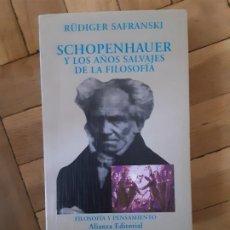 Libros de segunda mano: SCHOPENHAUER Y LOS AÑOS SALVAJES DE LA FILOSOFIA - RUDIGER SAFRANSKI ·. Lote 195159897
