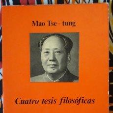 Libros de segunda mano: MAO TSE-TUNG . CUATRO TESIS FILOSÓFICAS . ANAGRAMA. Lote 195164028