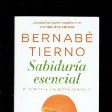 Libros de segunda mano: SABIDURIA ESNCIAL BERNABE TIERNO COLECCION VIVIR MEJOR EDICIONES PLANETA 2010. Lote 195168356