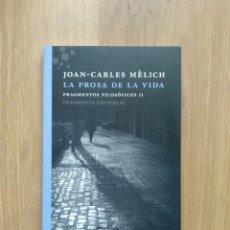 Libros de segunda mano: LA PROSA DE LA VIDA. JOAN CARLES MÈLICH.. Lote 195188762