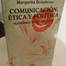 Libros de segunda mano: COMUNICACIÓN, ÉTICA Y POLÍTICA HABERMAS Y SUS CRÍTICOS - BOLADERAS, MARGARITA. Lote 195189137