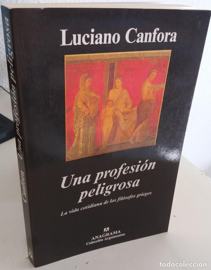 UNA PROFESIÓN PELIGROSA LA VIDA COTIDIANA DE LOS FILÓSOFOS GRIEGOS - CANFORA, LUCIANO (Libros de Segunda Mano - Pensamiento - Filosofía)