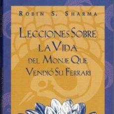 Libros de segunda mano: LECCIONES SOBRE LA VIDA DEL MONJE QUE VENDIÓ SU FERRARI. ROBIN S. SHARMA. Lote 195205807