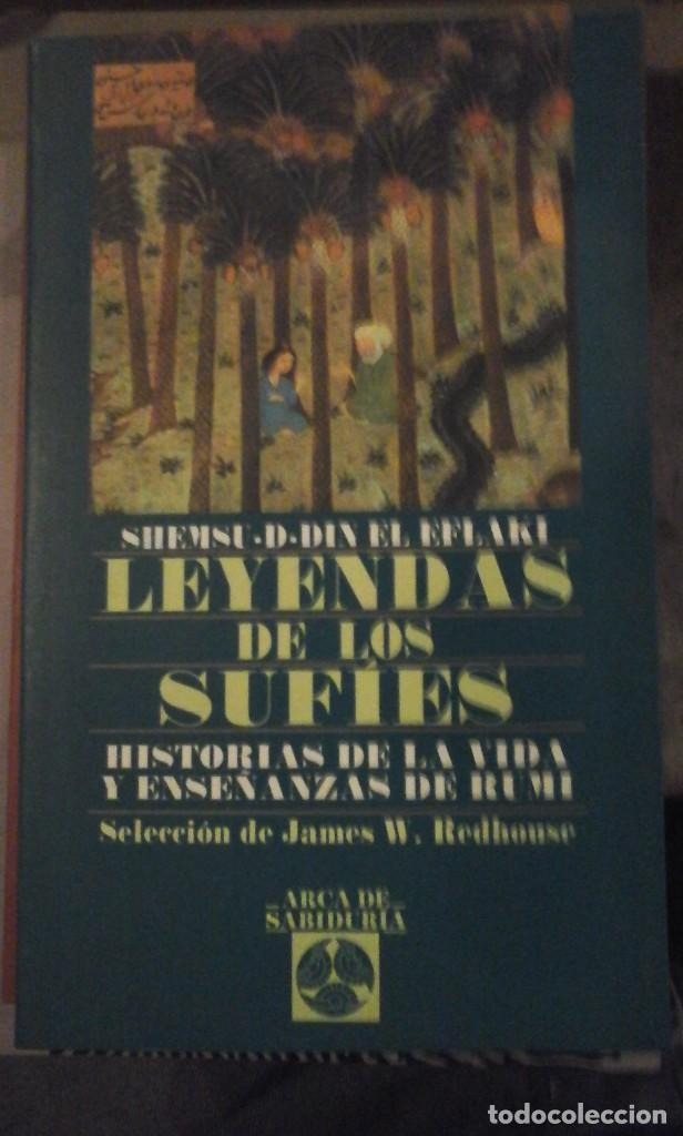 LEYENDAS DE LOS SUFÍES. HISTORIAS DE LA VIDA Y ENSEÑANZAS DE RUMI (MADRID, 1997) (Libros de Segunda Mano - Pensamiento - Filosofía)