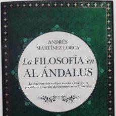 Libros de segunda mano: LA FILOSOFÍA EN AL ÁNDALUS, AUTOR: ANDRÉS MARTÍNEZ LORCA (ED. ALMUZARA, PRIMERA EDICIÓN 2017). Lote 195233955