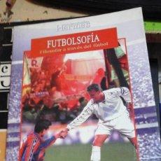 Libros de segunda mano: FUTBOLSOFÍA. FILOSOFAR A TRAVÉS DEL FÚTBOL (MADRID, 2002). Lote 195325238
